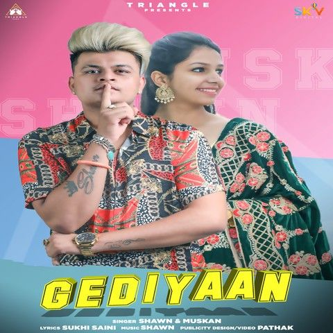 Gediyaan Muskan Chopra, Shawn Mp3 Song Download
