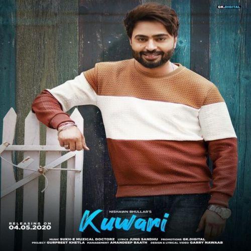 Kuwari Nishawn Bhullar Mp3 Song Download