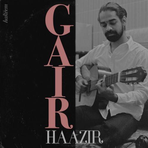 Gair Haazir Hakeem Mp3 Song Download