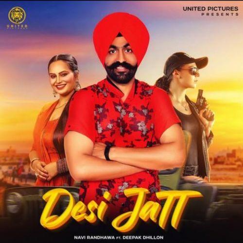Desi Jatt Deepak Dhillon, Navi Randhawa Mp3 Song Download