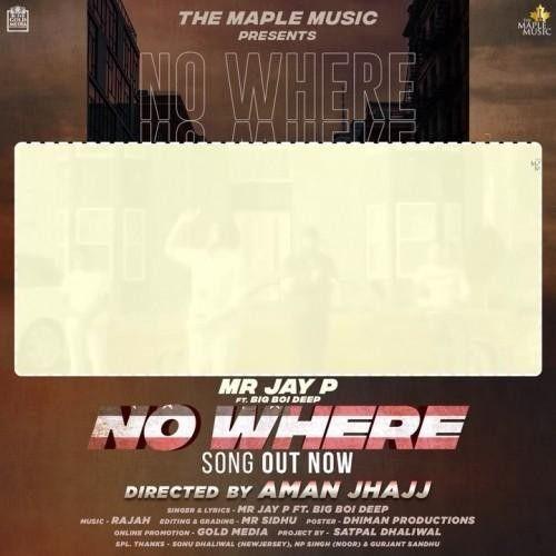 No Where Big Boi Deep, Mr Jay P Mp3 Song Download