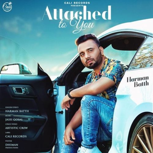Attached To You Harman Batth Mp3 Song Download