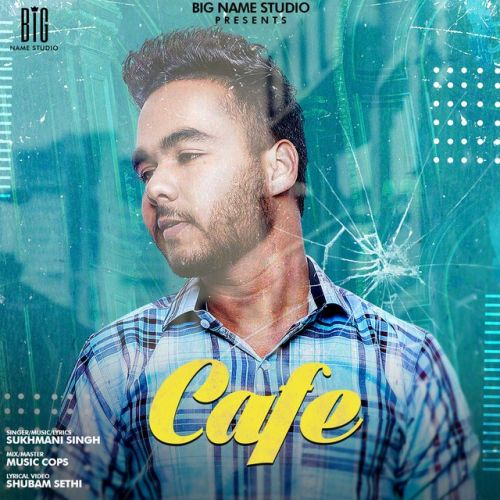 Cafe Sukhmani Singh Mp3 Song Download