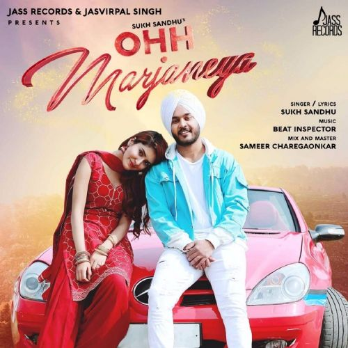Ohh Marjaneya Sukh Sandhu Mp3 Song Download