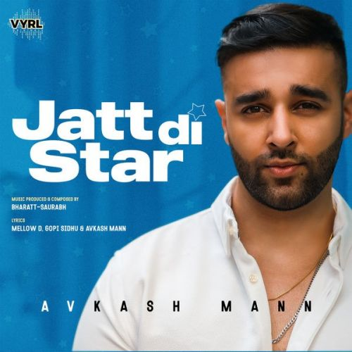 Jatt Di Star Avkash Mann Mp3 Song Download
