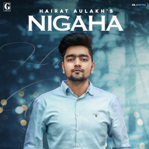 Nigaha Hairat Aulakh Mp3 Song Download