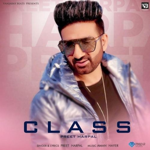 Class Preet Harpal Mp3 Song Download
