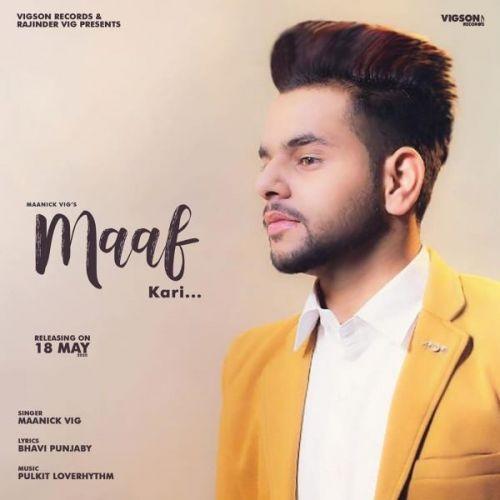 Maaf Kari Maanick Vig Mp3 Song Download