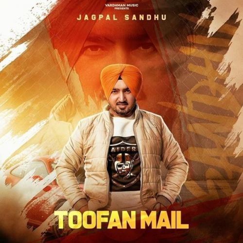Toofan Mail Jagpal Sandhu Mp3 Song Download