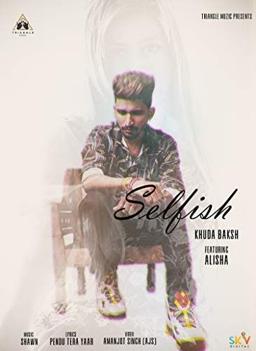 Selfish Khuda Baksh Mp3 Song Download