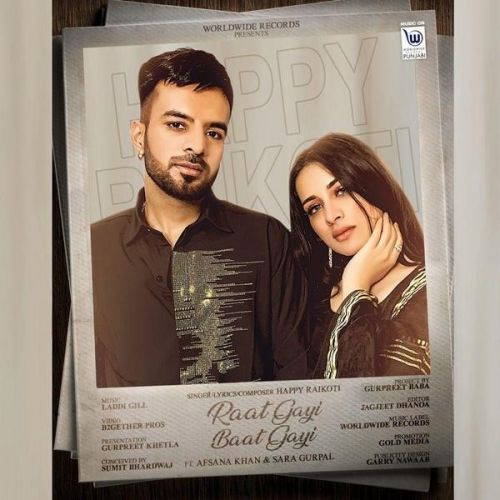 Raat Gayi Baat Gayi Happy Raikoti, Afsana Khan Mp3 Song Download
