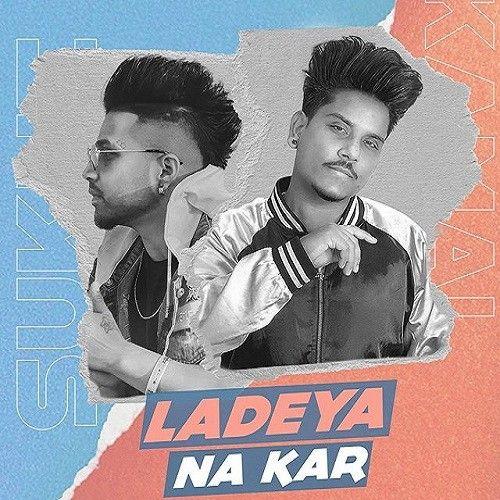 Ladeya Na Kar Kamal Khan Mp3 Song Download