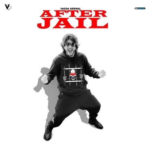 After Jail Vadda Grewal Mp3 Song Download