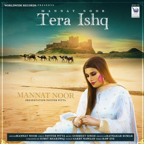 Tera Ishq Mannat Noor Mp3 Song Download