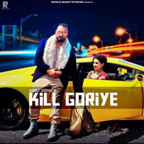 Kill Goriye Gurj Sidhu Mp3 Song Download