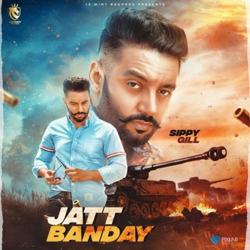 Jatt Banday Sippy Gill Mp3 Song Download