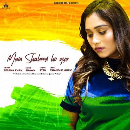 Main Shaheed Ho Gya Afsana Khan Mp3 Song Download
