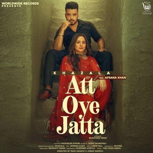 Att Oye Jatta Afsana Khan, Khazala Mp3 Song Download
