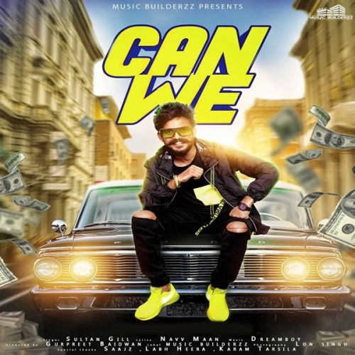 Can We Sultan Gill Mp3 Song Download