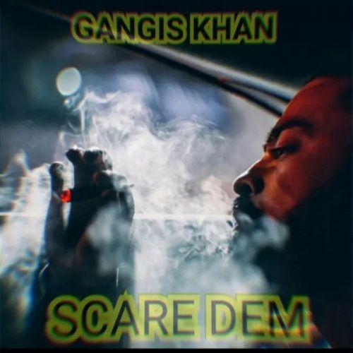 Scare Dem Gangis Khan Mp3 Song Download