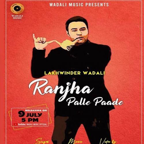 Ranjha Palle Paade Lakhwinder Wadali Mp3 Song Download
