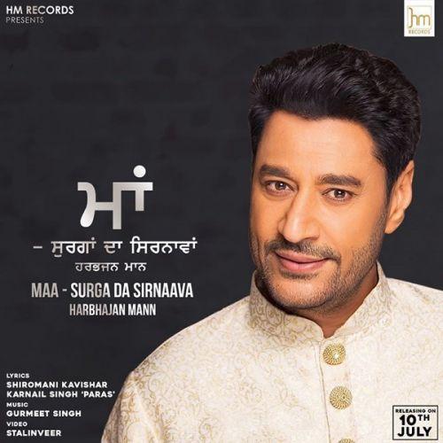 Maa – Surga Da Sirnaava Harbhajan Mann Mp3 Song Download