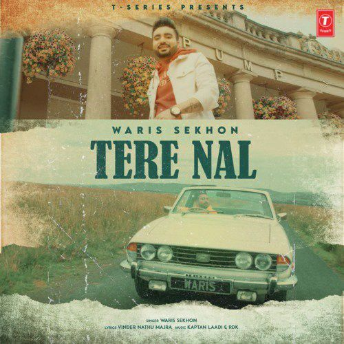 Tere Nal Waris Sekhon Mp3 Song Download
