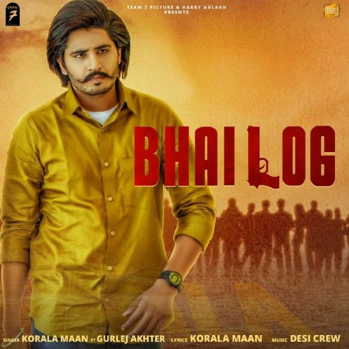 Bhai Log Korala Maan, Gurlej Akhtar Mp3 Song Download