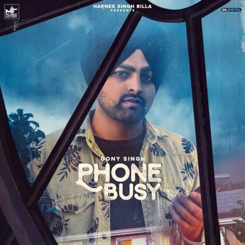 Phone Busy Gony Singh Mp3 Song Download