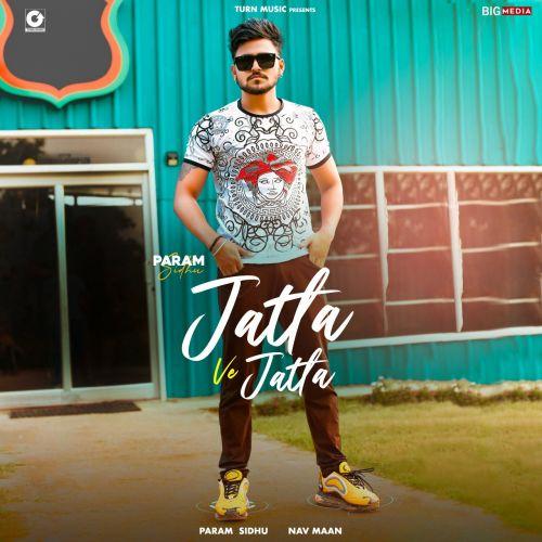 Jatta Ve Jatta Param Sidhu Mp3 Song Download