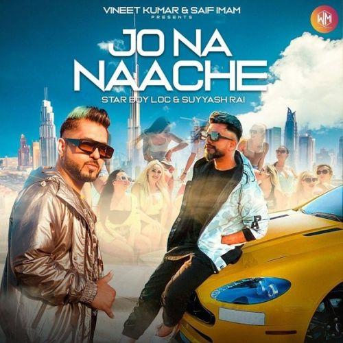 Jo Na Naache Star Boy Loc, Suyyash Rai Mp3 Song Download