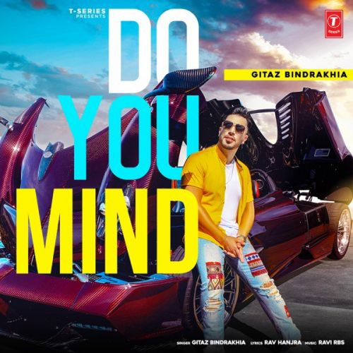 Do You Mind Gitaz Bindrakhia Mp3 Song Download