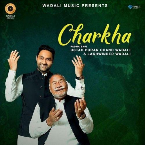 Charkha Live Lakhwinder Wadali, Ustad Puran Chand Wadali Mp3 Song Download