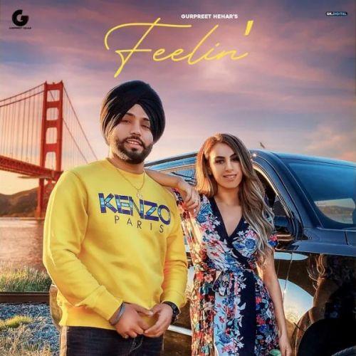 Feelin Gurpreet Hehar Mp3 Song Download