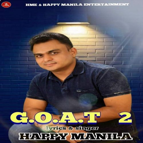 G.O.A.T 2 Happy Manila Mp3 Song Download