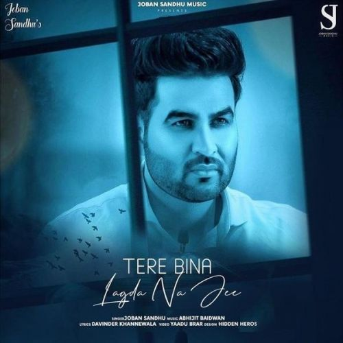Tere Bina Lagda Na Jee Joban Sandhu Mp3 Song Download
