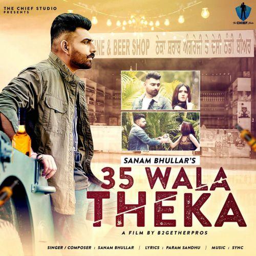 35 Wala Theka Sanam Bhullar Mp3 Song Download