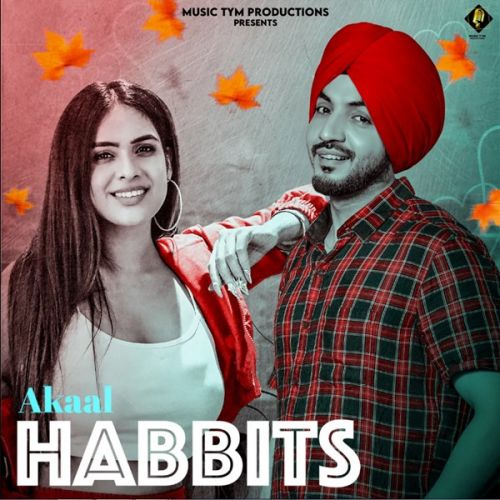 Habits Akaal Mp3 Song Download