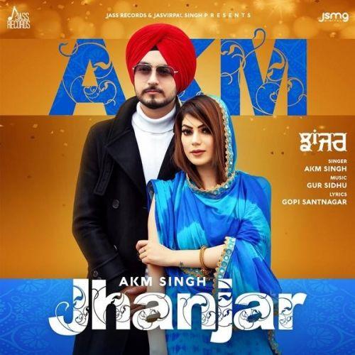 Jhanjar,Gur Sidhu AKM Singh, Gur Sidhu Mp3 Song Download