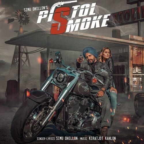 Pistol Smoke Simu Dhillon, Kiratjot Kahlon mp3 song download, Pistol Smoke Simu Dhillon, Kiratjot Kahlon full album mp3 song