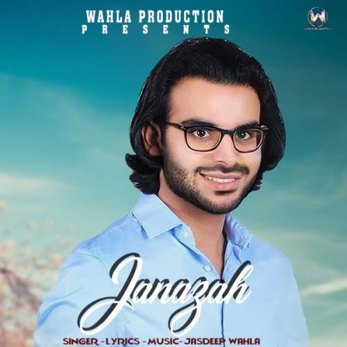 Janazah Jasdeep Wahla Mp3 Song Download