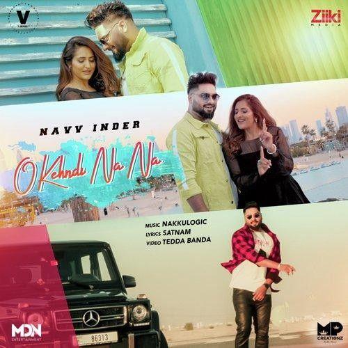 O Kehndi Na Na Navv Inder Mp3 Song Download