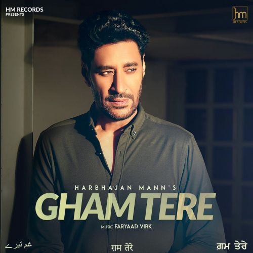 Gham Tere Harbhajan Mann Mp3 Song Download