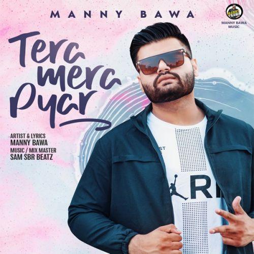 Tera Mera Pyar Manny Bawa mp3 song download, Tera Mera Pyar Manny Bawa full album mp3 song