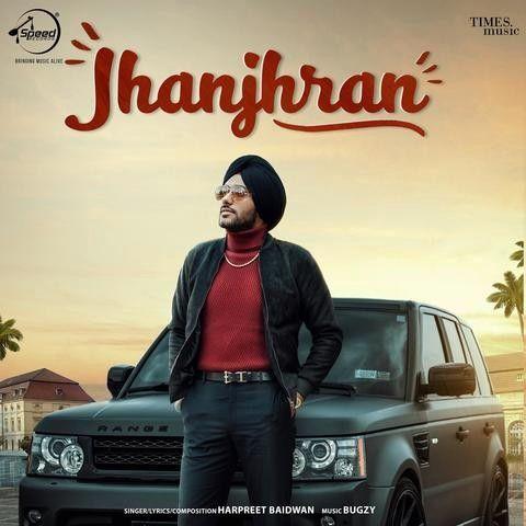 Jhanjhran Harpreet Baidwan Mp3 Song Download