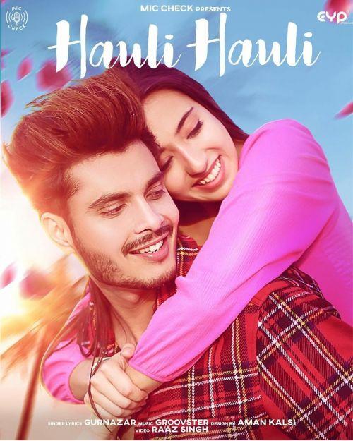 Hauli Hauli Gurnazar Mp3 Song Download