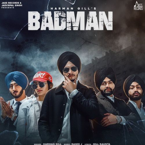 Badman Harman Gill Mp3 Song Download
