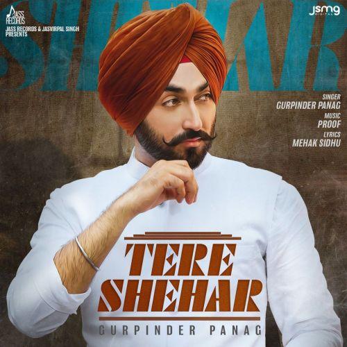 Tere Shehar Gurpinder Panag Mp3 Song Download