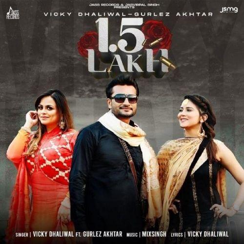 1.5 Lakh Vicky Dhaliwal, Gurlez Akhtar Mp3 Song Download