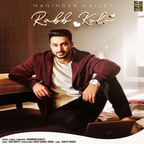 Rabb Kolo Maninder Kailey mp3 song download, Rabb Kolo Maninder Kailey full album mp3 song